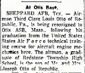 Sheppard AFB to Otis AFB, Mass.  Grad as Airplane Mechanic/ Louis Otto