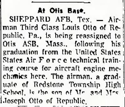 Sheppard AFB to Otis AFB, Mass.  Grad as Airplane Mechanic/ Louis Otto - Fold3.com