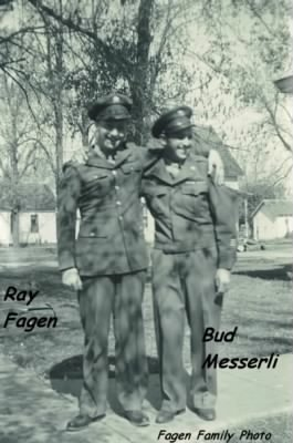 "ARMY Infantry, L) Ray Fagen and friend R) ""Bud"" Messerli"
