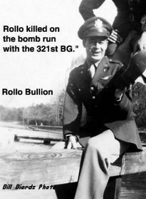 321stBG,447thBS, Lt Rolland G Bullion, Pilot KIA 21 Jan. 1945 over Target