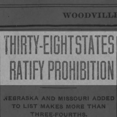 Thirty-Eight States Ratify Prohibition- 1919
